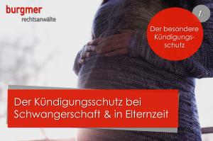 Kündigungsschutz Bei Schwangerschaft Und In Elternzeit Burgmer Rae