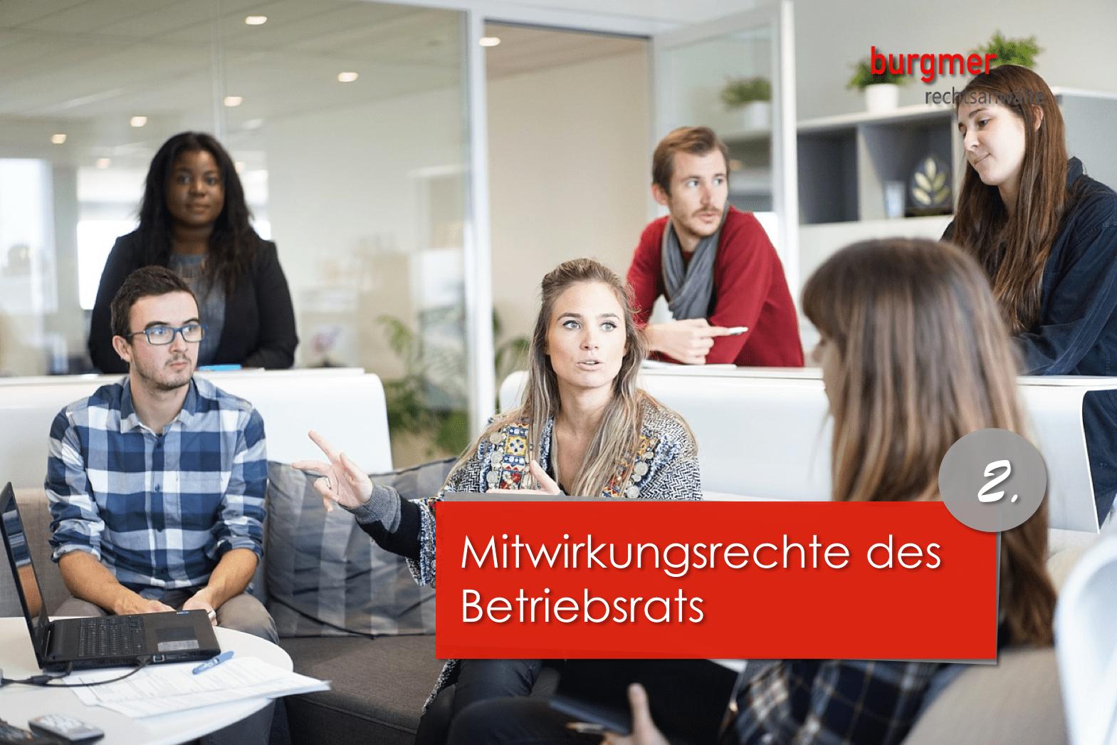 Die Mitwirkungsrechte Des Betriebsrats Burgmer Rechtsanwälte