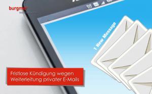 Fristlose Kündigung Wegen Weiterleitung Von E Mails An Privaten