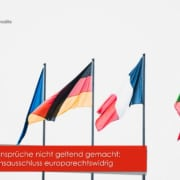 Automatischer Anspruchsausschluss europarechtswidrig